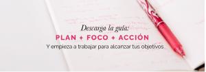 Descarga la guía Plan + Foco + Acción